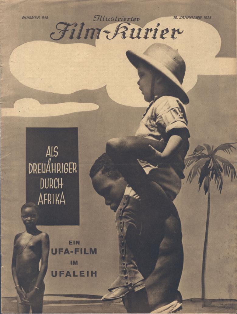 """""""Als Dreijähriger durch Afrika"""". Illustrierter Film-Kurier. Vol. 10 (1928), Number 945: cover. From: Deutsche Kinemathek. Copyright: Verlag für Filmschriften, Christian Unucka"""