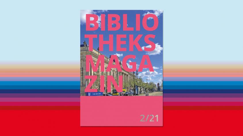 Bibliotheksmagazin, Cover der Ausgabe 2/21, Sandra Caspers, Staatsbibliothek zu Berlin-PK - Lizenz: CC-BY-NC-SA-3.0