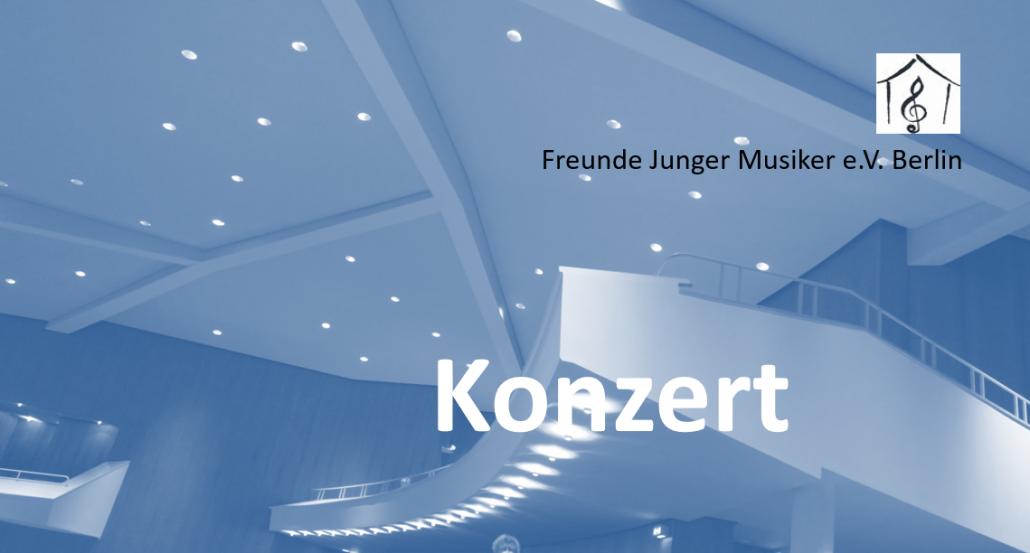 Konzert der Freunde Junger Musiker e.V.
