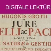 Hugonis Grotii: De Iure Belli ac Pacis Libri Tres : In Quibus Ius Naturae & Gentium, Item Iuris Publici Praecipua Explicantur | Public Domain Mark 1.0