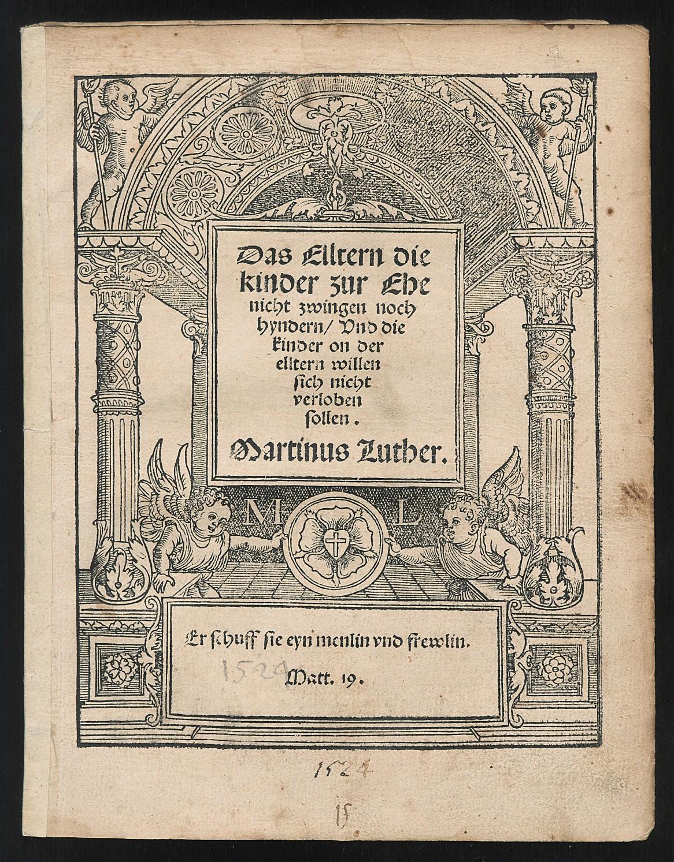 Luthers Sendbrief zur Praxis der Eheversprechen von 1524. Abteilung Historische Drucke. Lizenz: CC-BY-NC-SA