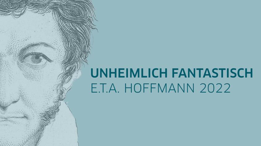 Unheimlich Fantastisch - E.T.A. Hoffmann 2022